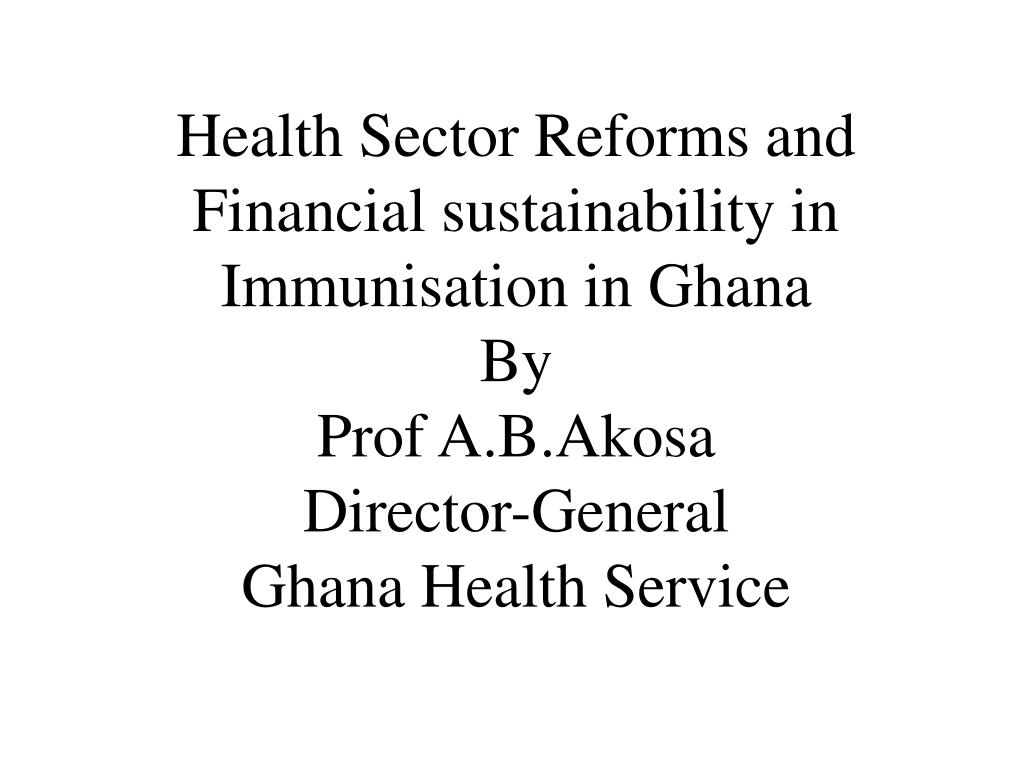Health Sector Reforms and Financial sustainability in Immunisation in Ghana