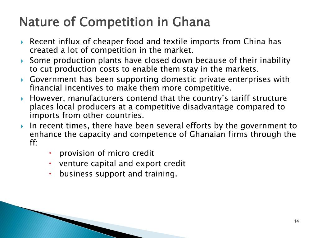Recent influx of cheaper food and textile imports from China has created a lot of competition in the market.