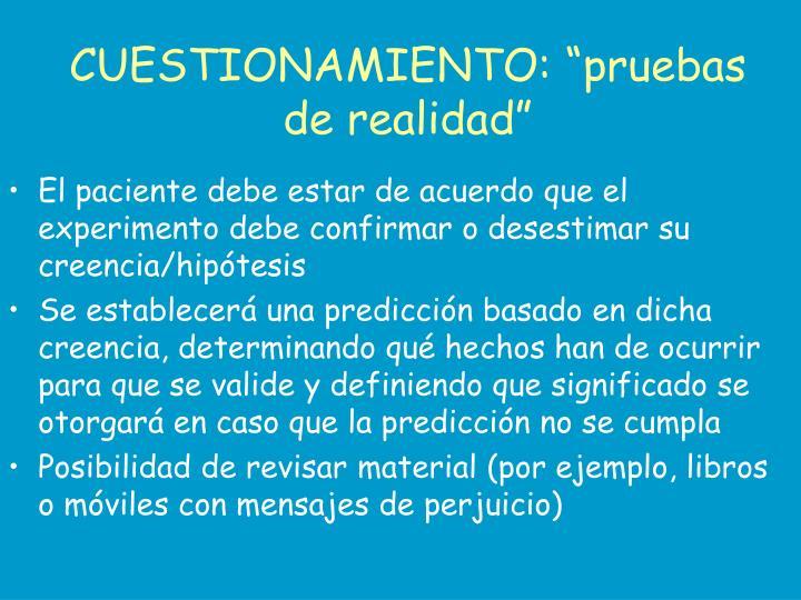 """CUESTIONAMIENTO: """"pruebas de realidad"""""""