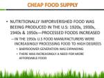 cheap food supply