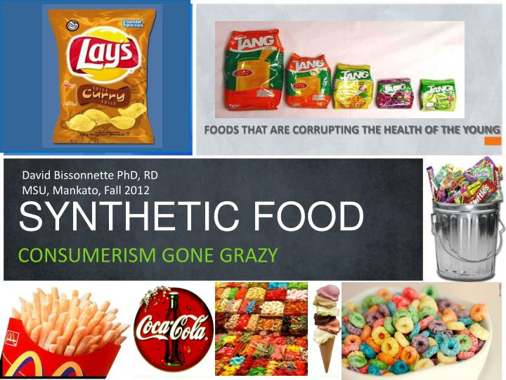 synthetic food consumerism gone grazy n.
