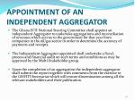 appointment of an independent aggregator