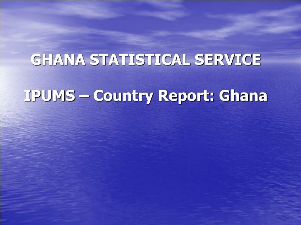 ghana statistical service ipums country report ghana l.