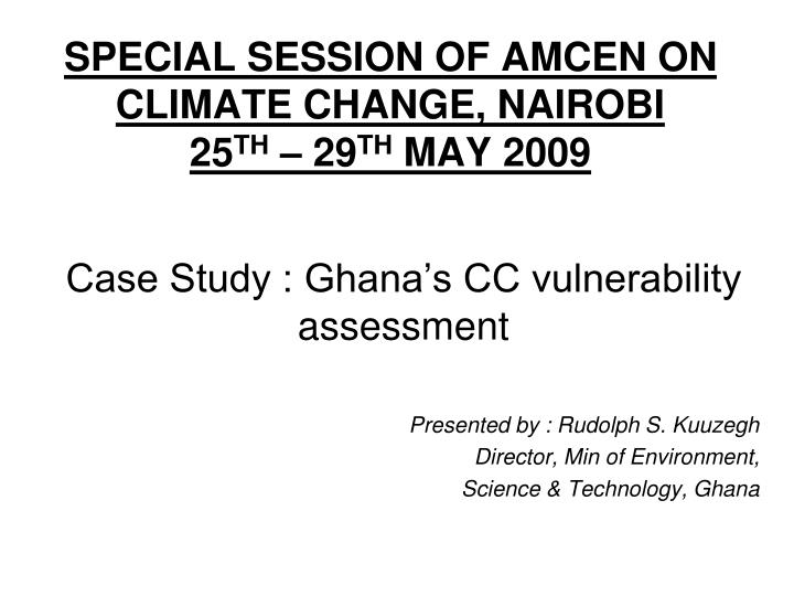 Special session of amcen on climate change nairobi 25 th 29 th may 2009