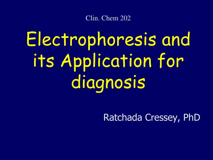 Electrophoresis and its application for diagnosis