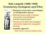 aldo leopold 1886 1948 evolutionary ecological land ethic