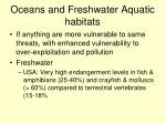 oceans and freshwater aquatic habitats