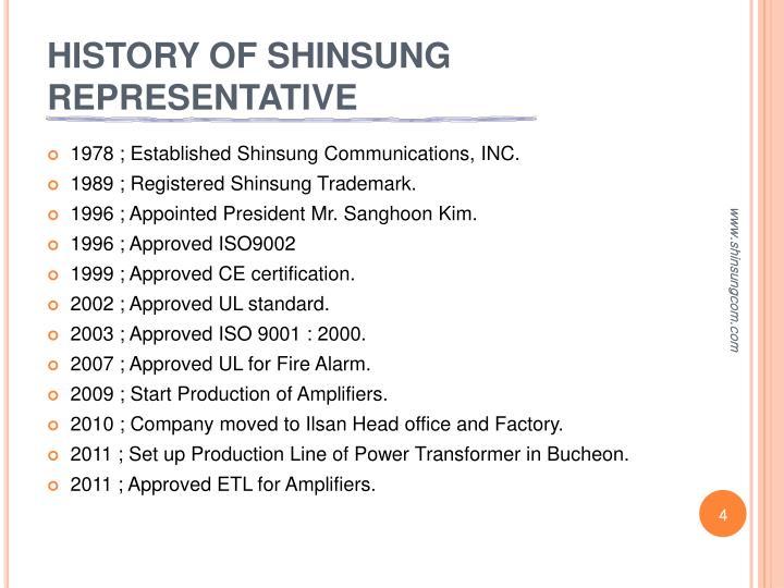 HISTORY OF SHINSUNG REPRESENTATIVE