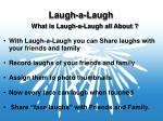 laugh a laugh