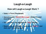 laugh a laugh5