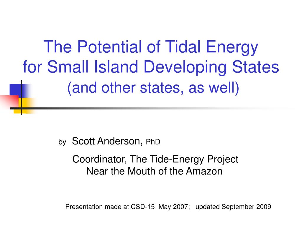 the potential of tidal energy for small island developing states and other states as well l.