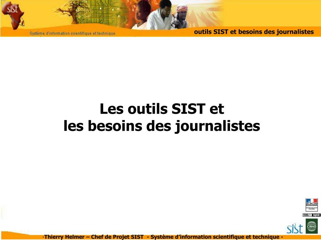 outils SIST et besoins des journalistes