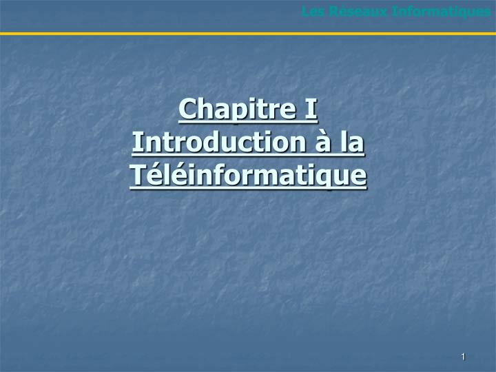 chapitre i introduction la t l informatique n.