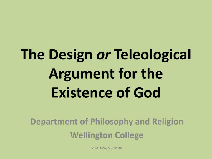 the design or teleological argument for the existence of god n.