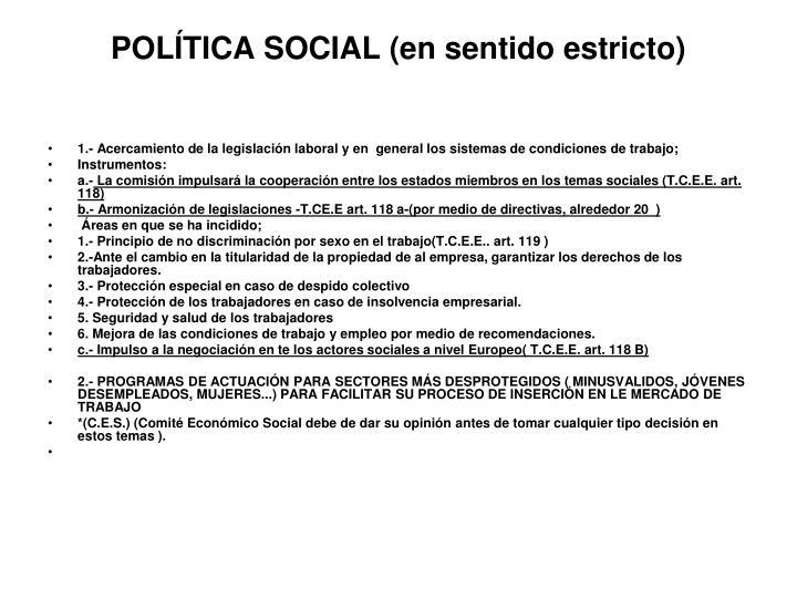 POLÍTICA SOCIAL (en sentido estricto)