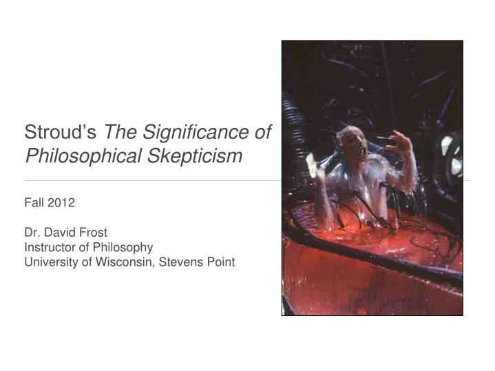 stroud s the significance of philosophical skepticism n.