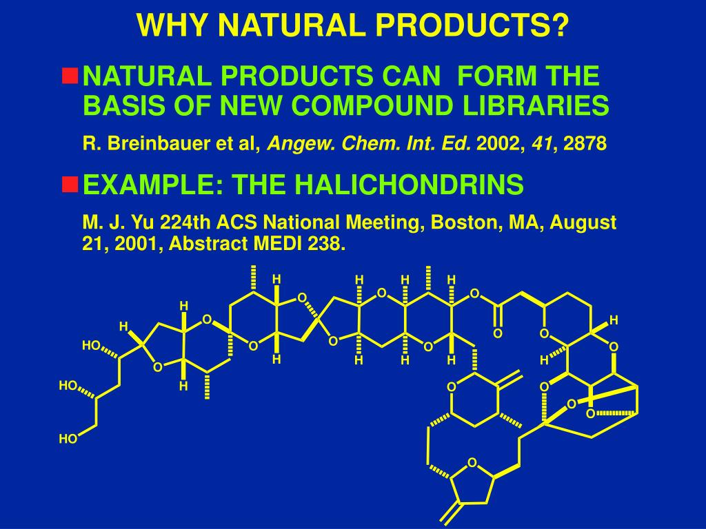 WHY NATURAL PRODUCTS?