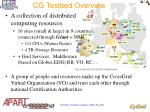 cg testbed overview