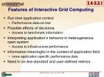 features of interactive grid computing