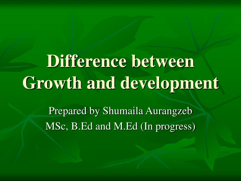 Ppt Difference Between Growth And Development Powerpoint Presentation Id 1128204
