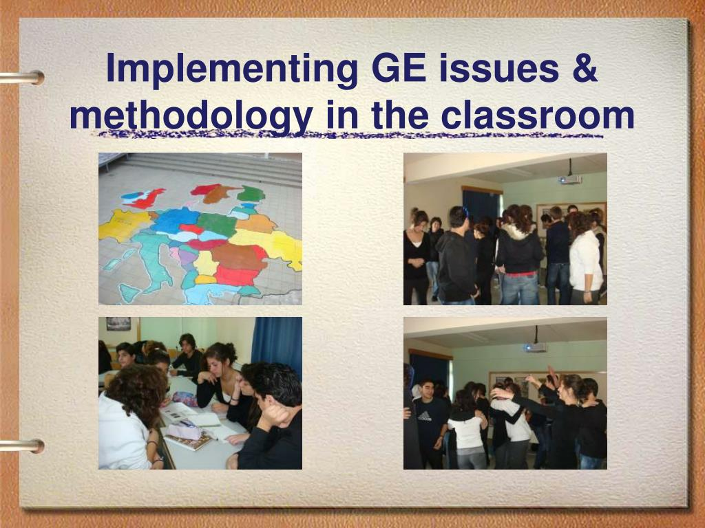 Implementing GE issues & methodology in the classroom