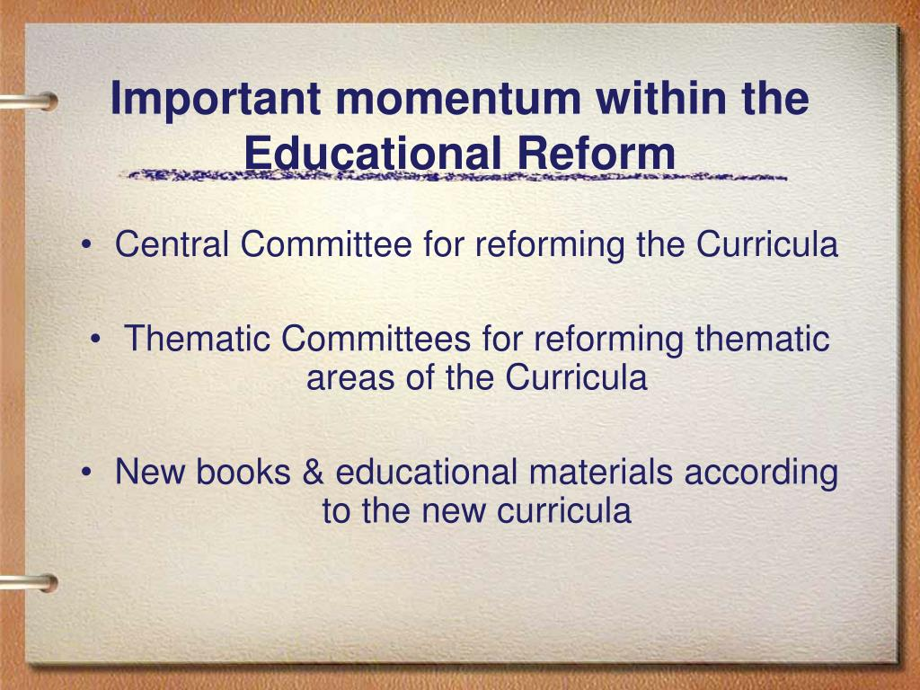 Important momentum within the Educational Reform