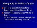 geography in the play othello