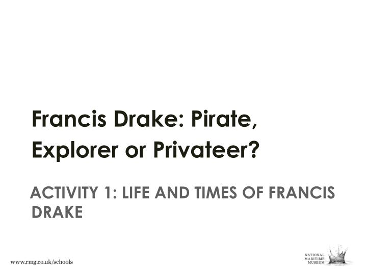 Activity 1 life and times of francis drake
