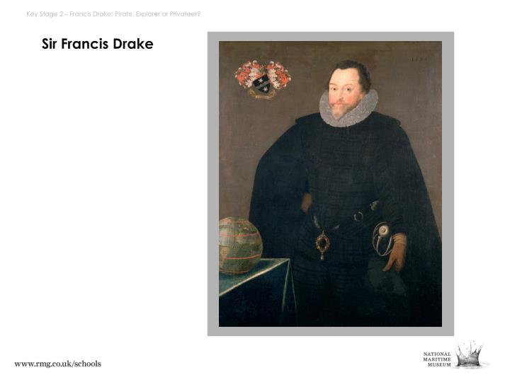 Key Stage 2 – Francis Drake: Pirate, Explorer or Privateer?