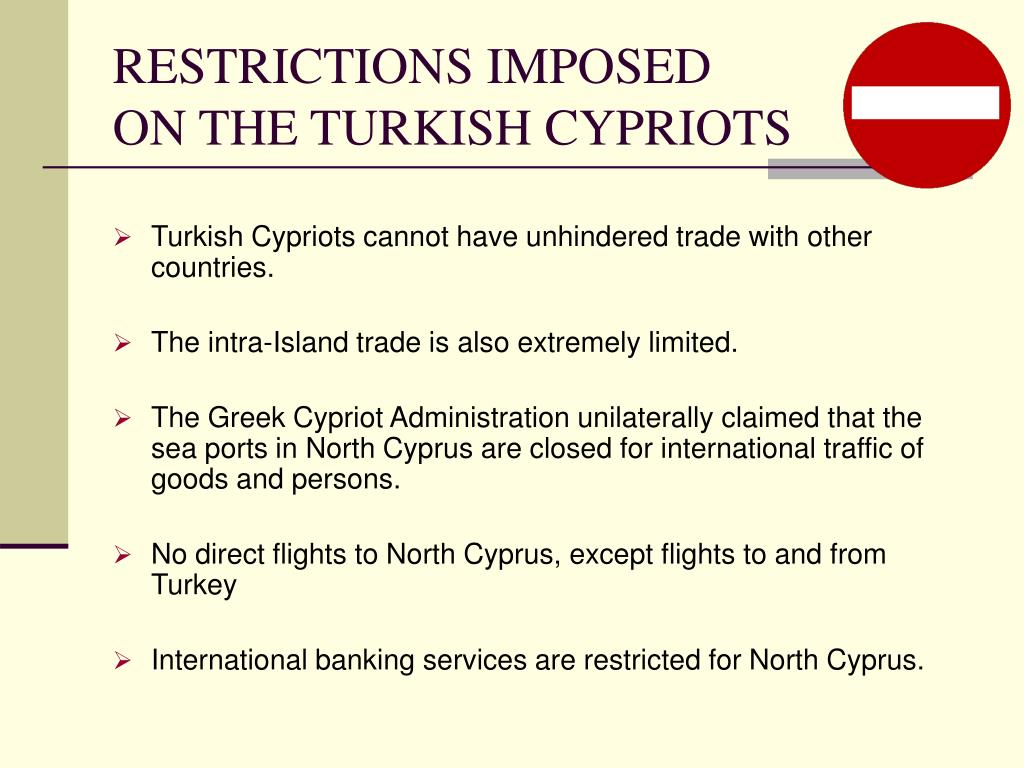 RESTRICTIONS IMPOSED                 ON THE TURKISH CYPRIOTS