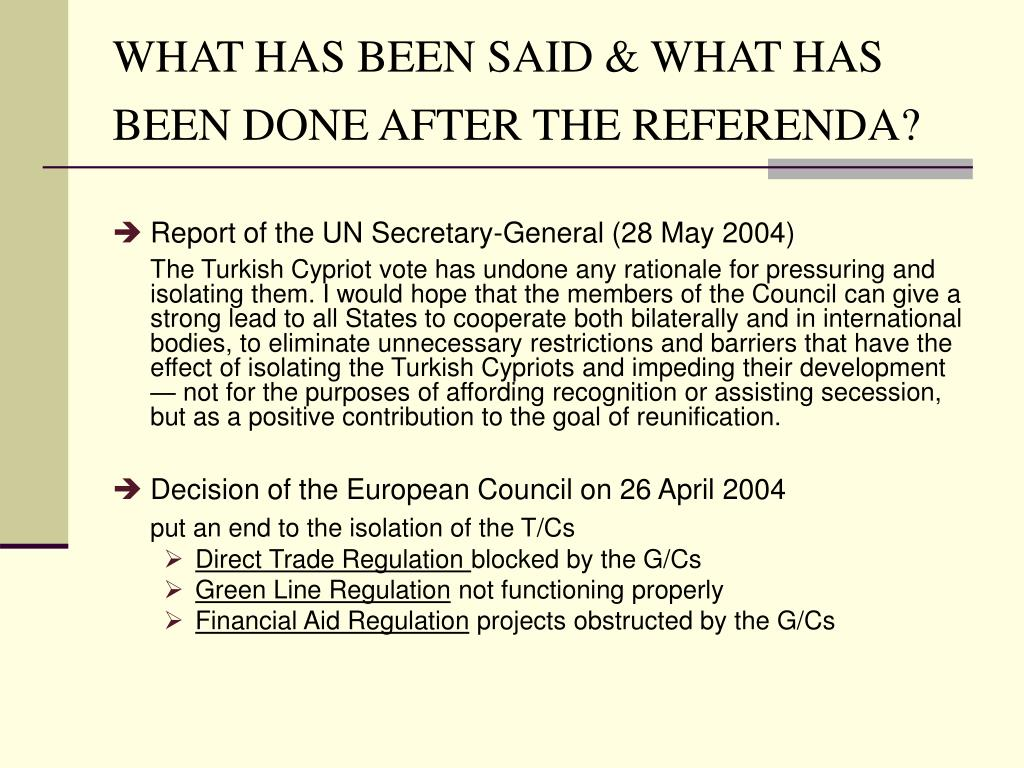 WHAT HAS BEEN SAID & WHAT HAS BEEN DONE AFTER THE REFERENDA?