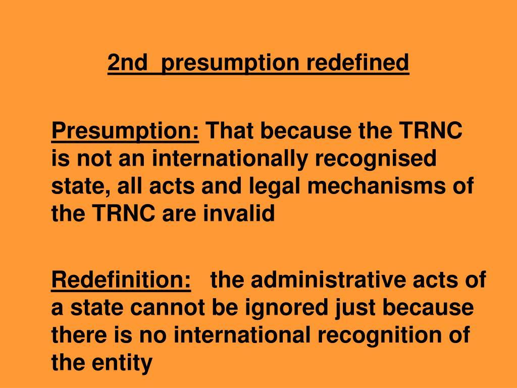 2nd  presumption redefined