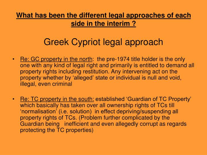 What has been the different legal approaches of each side in the interim