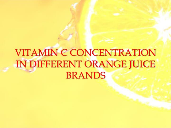vitamin c concentration in different orange juice brands n.