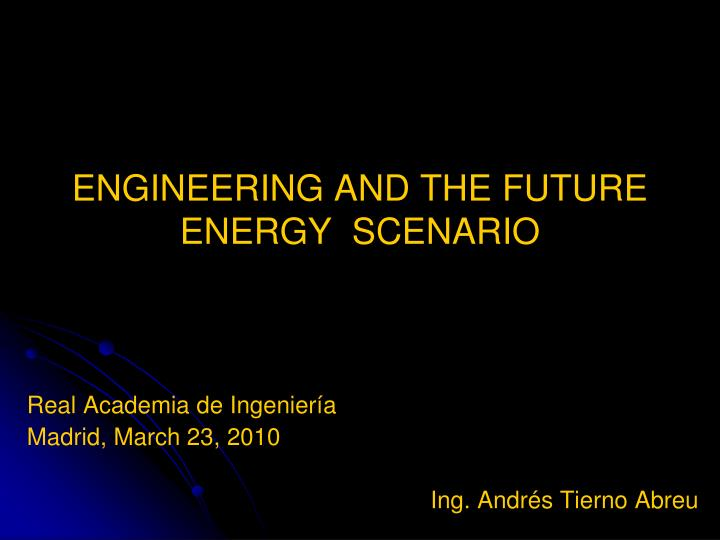 engineering and the future energy scenario n.
