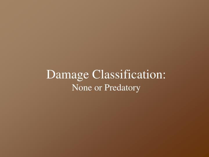 Damage classification none or predatory