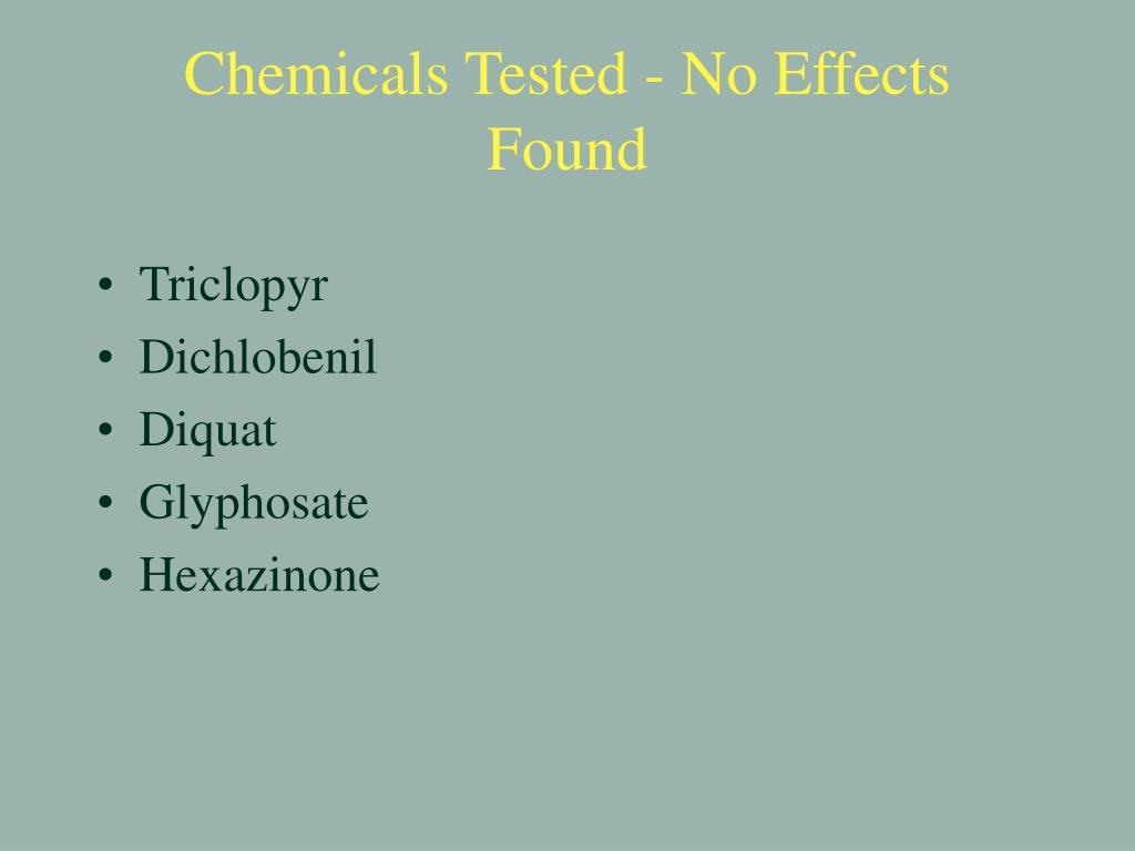 Chemicals Tested - No Effects Found