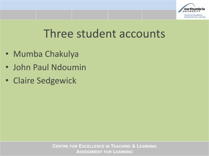 Three student accounts