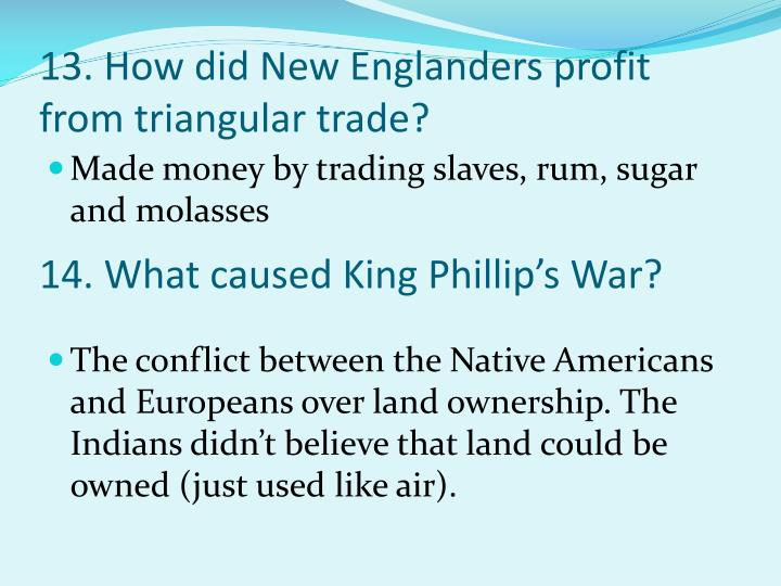 13. How did New Englanders profit from triangular trade?