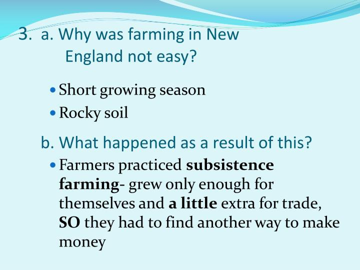3 a why was farming in new england not easy b what happened as a result of this