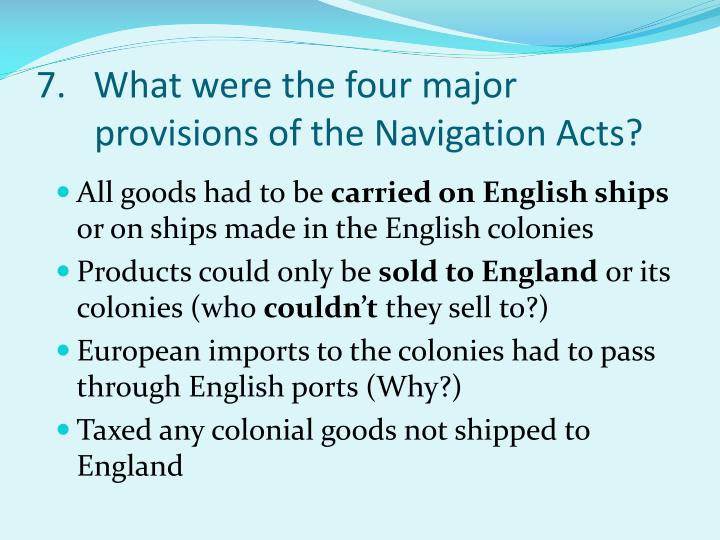 7.   What were the four major provisions of the Navigation Acts?