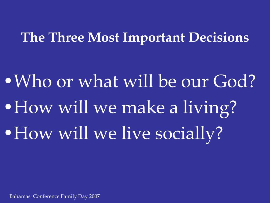 The Three Most Important Decisions