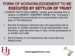 form of acknowledgement to be executed by settlor of trust