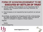 form of acknowledgement to be executed by settlor of trust23