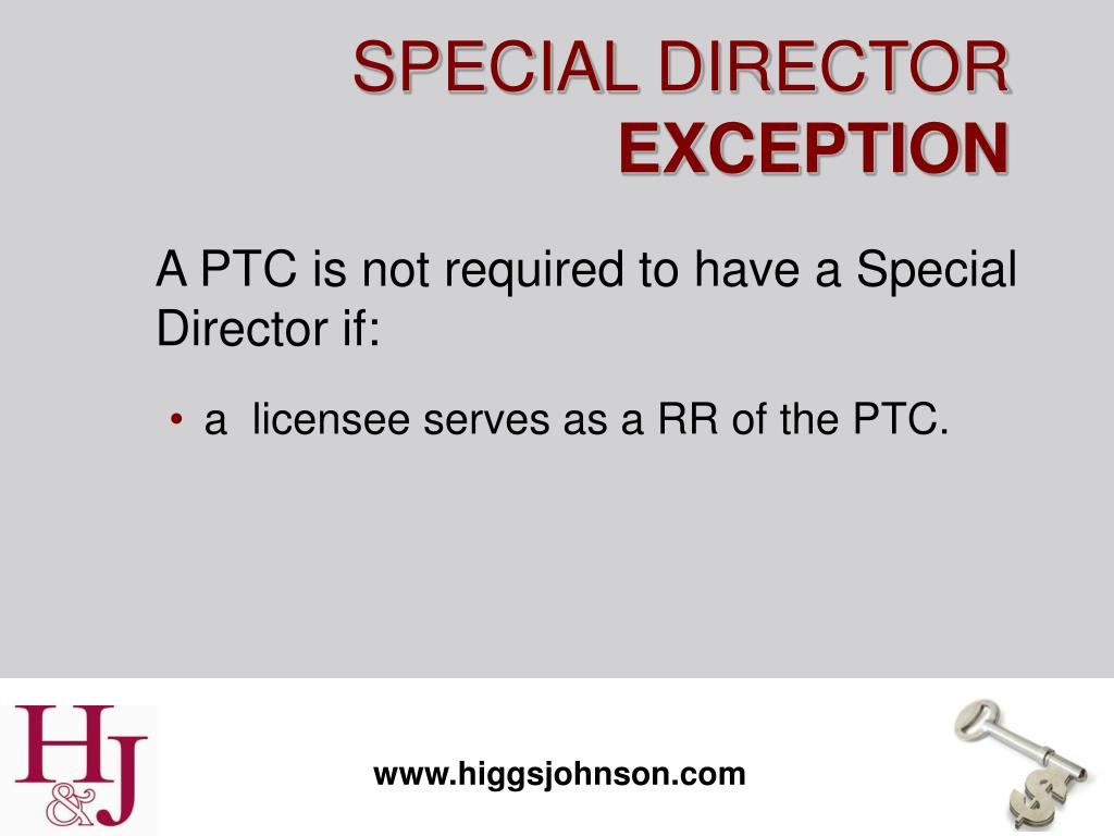 A PTC is not required to have a Special Director if: