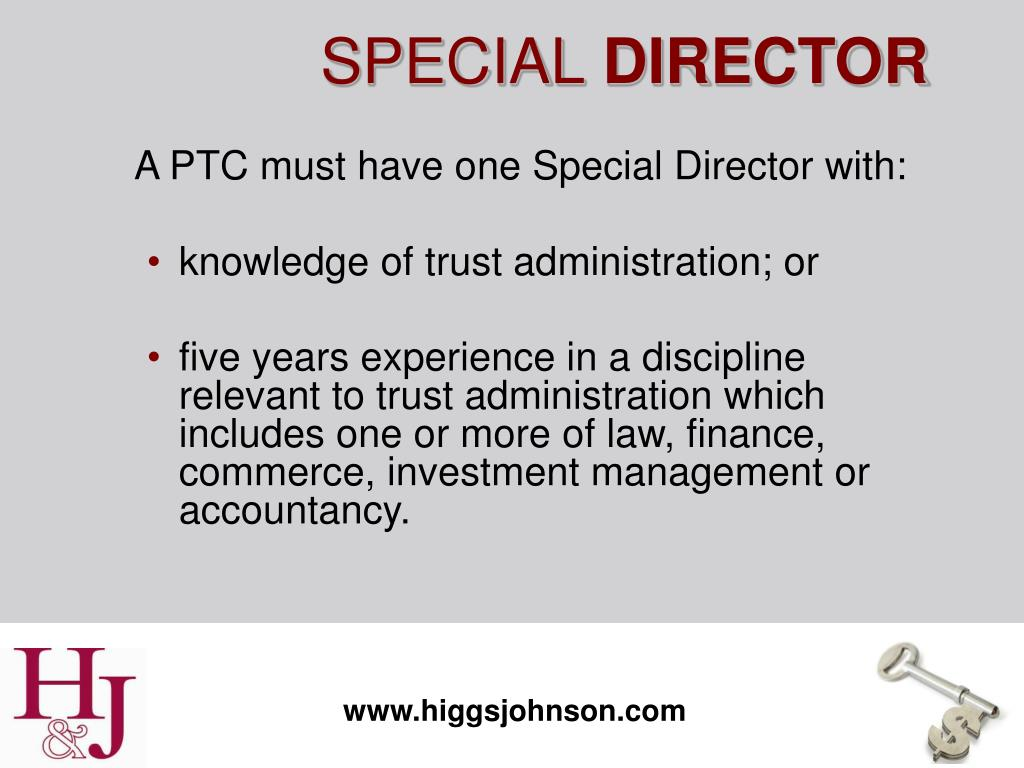 A PTC must have one Special Director with: