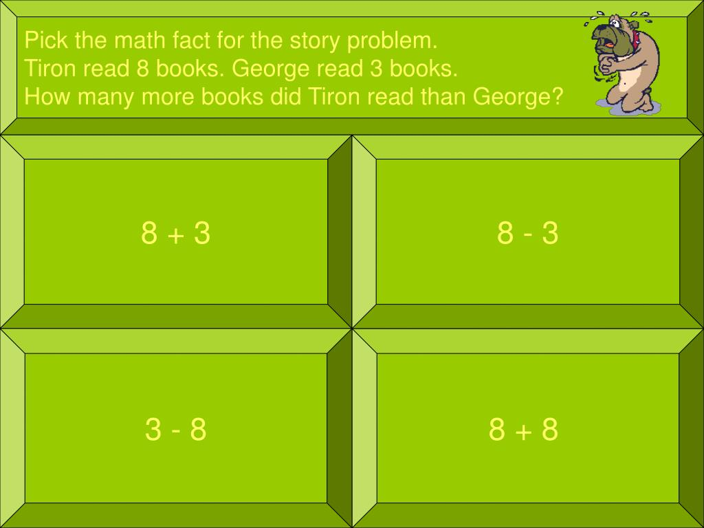 Pick the math fact for the story problem.