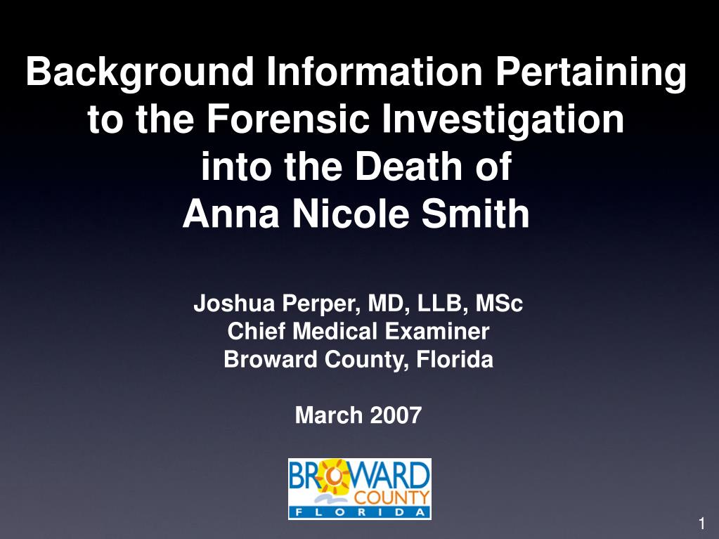 background information pertaining to the forensic investigation into the death of anna nicole smith l.