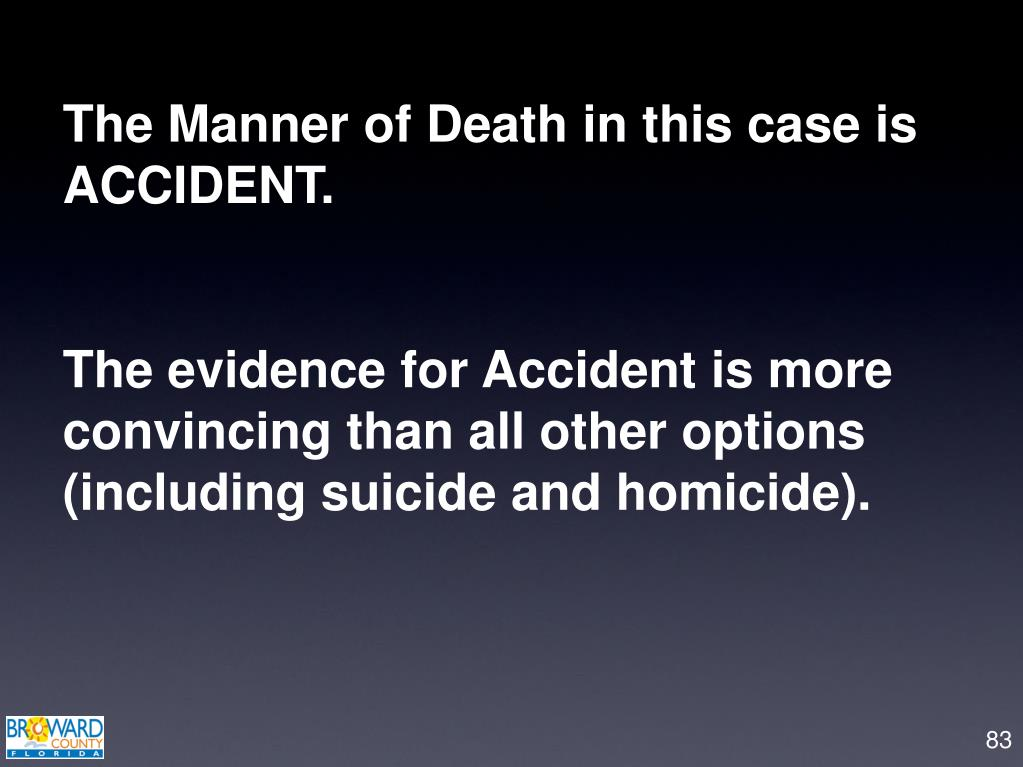 The Manner of Death in this case is ACCIDENT.