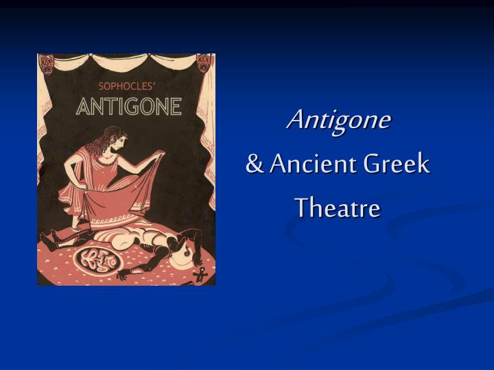 the history of theatre and plays in the greek theater Sophocles' antigone: ancient greek theatre, live from antiquity ancient cultures provide some of our deepest connections to the humanities, drawing life from that distant time when the study of history, philosophy, arts, literature, and language itself began.